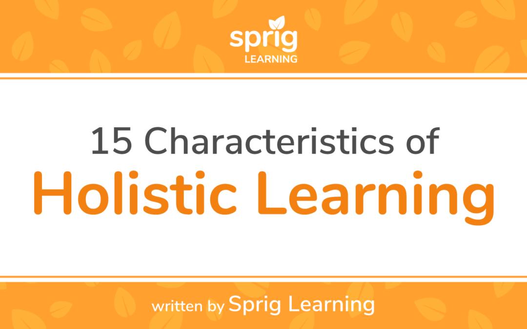 15 Characteristics of Holistic Learning